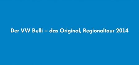 Die Bulli-Regionaltour 2014.